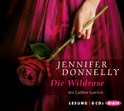 Jennifer Donnelly, Die Wildrose