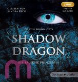 Kristin Briana Otts, Shadow Dragon. Die falsche Prinzessin  MP 3